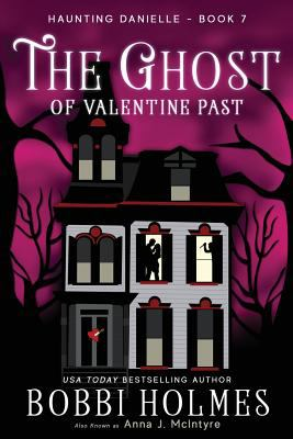 The Ghost of Valentine Past (Haunting Danielle) (Volume 7)