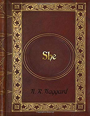 H. R. Haggard: She (A History of Adventure)