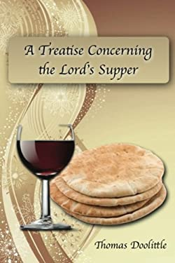 A Treatise Concerning the Lord's Supper