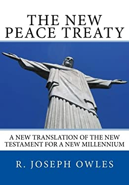 The New Peace Treaty: A New Translation of the New Testament for a New Millennium
