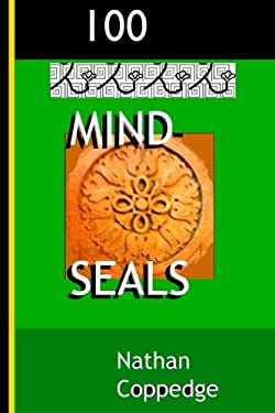 100 Mind-Seals: Spell Papers Based on the Concept of Buddha-Magic Preserved in Venerable Zen Teachings