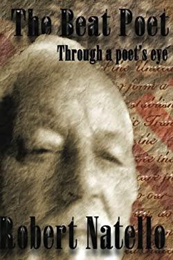 The Beat Poet: Through The Poet's Eye