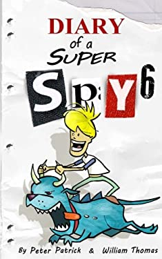 Diary of a Super Spy 6: Daylight Robbery (The Diary of a Sixth Grade Super Spy) (Volume 6)