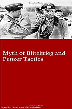 Myth of Blitzkrieg and Panzer Tactics
