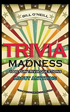 Trivia Madness 3: 1000 Fun Trivia Questions About Anything (Trivia Quiz Questions and Answers) (Volume 3)