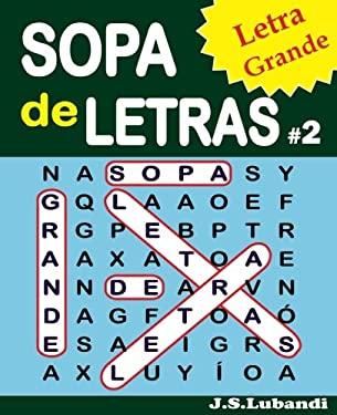 SOPA de LETRAS #2 (Letra Grande) (Volume 2) (Spanish Edition)