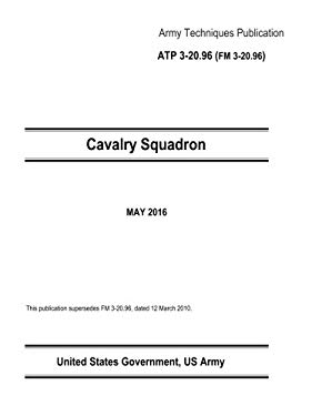 Army Techniques Publication ATP 3-20.96 FM 3-20.96 Cavalry Squadron May 2016
