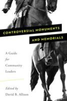 Controversial Monuments and Memorials (American Association for State and Local History)