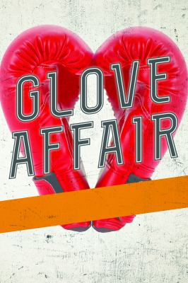 Glove Affair: My Lifelong Journey in the World of Professional Boxing