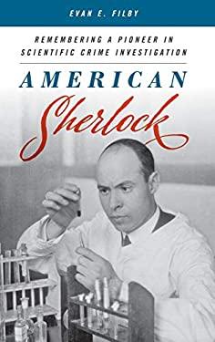 American Sherlock: Remembering a Pioneer in Scientific Crime Investigation