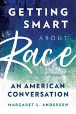 Getting Smart about Race: An American Conversation