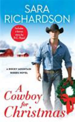 A Cowboy for Christmas: Includes a bonus story (Rocky Mountain Riders)