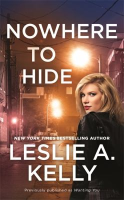 Nowhere to Hide (previously published as Wanting You): 2 (Hollywood Heat)