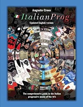 ItalianProg (Updated English edition): The comprehensive guide to the Italian progressive music of the 70's