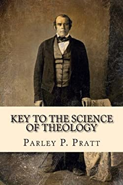 Key to the Science of Theology (FIRST EDITION - 1855, with an INDEX) (Classic Reprint Series)