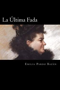 La ltima Fada (Spanish Edition)