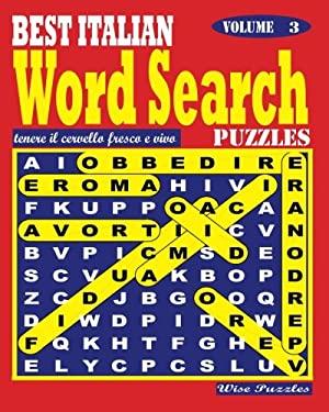 BEST ITALIAN Word Search Puzzles. Vol. 3 (Volume 3) (Italian Edition)