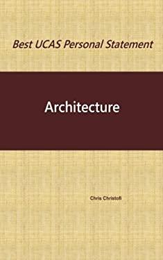 Best UCAS Personal Statement: ARCHITECTURE: Architecture (Volume 8)