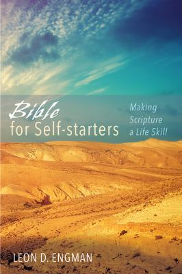 Bible for Self-starters: Making Scripture a Life Skill