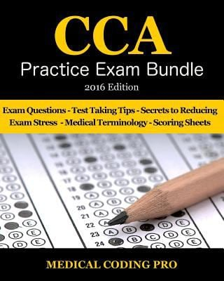 CCA Practice Exam Bundle - 2016 Edition:: 100 CCA Practice Exam Questions & Answers, Tips To Pass The Exam, Medical Terminology, Common Anatomy, Secre
