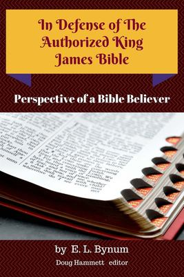 In Defense of the Authorized King James Bible