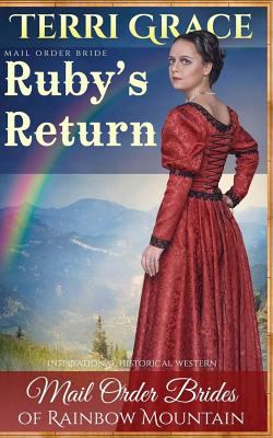 Mail Order Bride: Ruby's Return: Inspirational Historical Western (Mail Order Brides of Rainbow Mountain) (Volume 2)