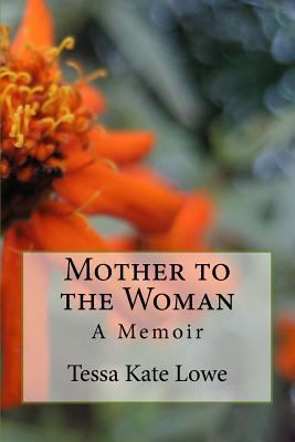 Mother to the Woman: A Memoir