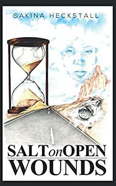 Salt On Open Wounds: The Healing Process