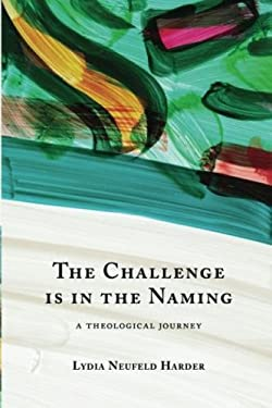 The Challenge is in the Naming: A Theological Journey
