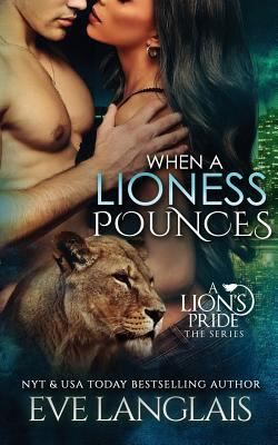 When A Lioness Pounces (A Lion's Pride) (Volume 6)