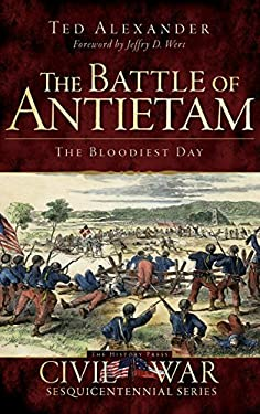 The Battle of Antietam: The Bloodiest Day