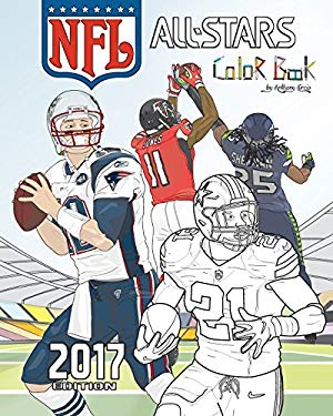 NFL All Stars 2017: Coloring and Activity Book for Adults and Kids: feat. Ezekiel Elliott, Tom Brady, Julio Jones, Aaron Rodgers, Russell Wilson and M
