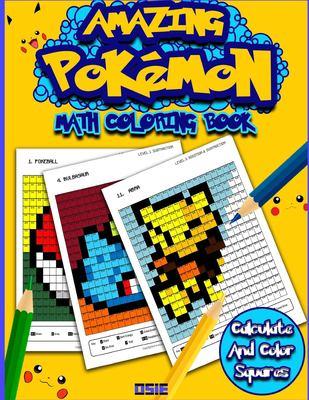 Amazing Pokemon Math: Cool Math Activity Book For Pokemon Go Fans (Math Activity Books)