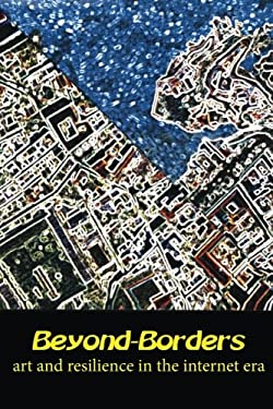 Beyond-Borders: Art and Resilience in the Internet Era
