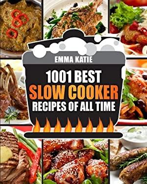 Slow Cooker Cookbook: 1001 Best Slow Cooker Recipes of All Time (Fast and Slow Cookbook, Slow Cooking, Crock Pot, Instant Pot, Electric Pressure Cooke