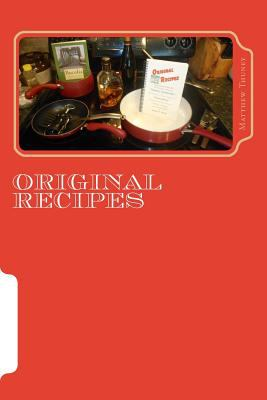 "Original Recipes: Tasty Tidbits from ""Thuney Casserole"" and Other Early Entrees"