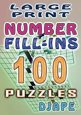 Large Print Number Fill-Ins: 100 puzzles