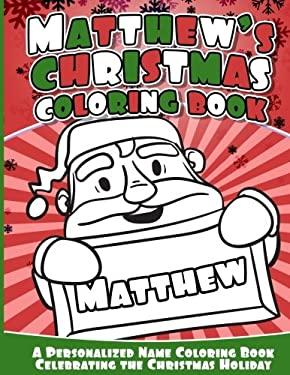 Matthew's Christmas Coloring Book: A Personalized Name Coloring Book Celebrating the Christmas Holiday