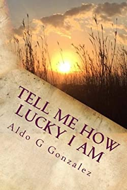 AG Tell Me How Lucky I Am: A Personal Journey to Make My Cancer Count
