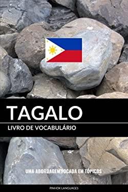 Livro de Vocabulrio Tagalo: Uma Abordagem Focada Em Tpicos (Portuguese Edition)