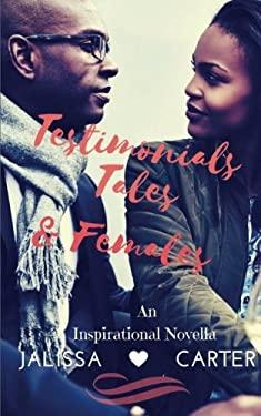 Testimonials, Tales, & Females