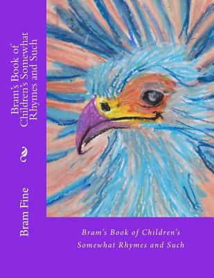 Bram's Book of Children's Somewhat Rhymes and Such