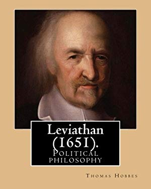 Leviathan  (1651). By: Thomas Hobbes: Political philosophy