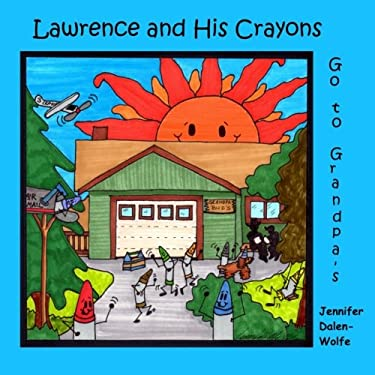 Lawrence and His Crayons Go to Grandpa's