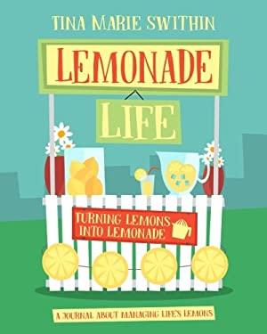 Lemonade Life: A Journal About Managing Life's Lemons
