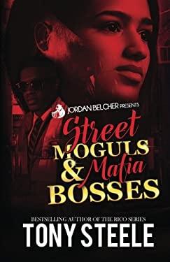 Street Moguls and Mafia Bosses (Volume 1)