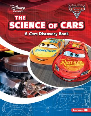 The Science of Cars (Disney Learning: Cars Discovery Book)