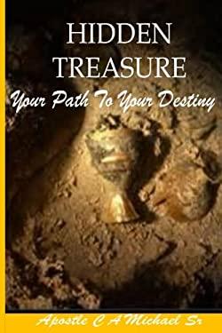 Hidden Treasures: Your Path To Your Destiny