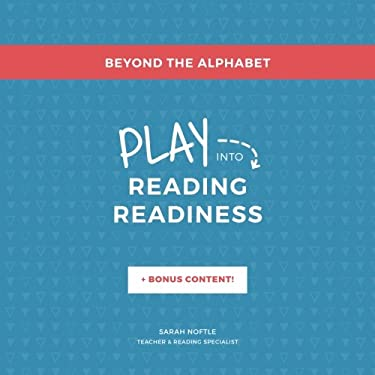 Beyond the Alphabet: Play into Reading Readiness