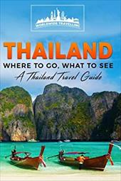 Thailand: Where To Go, What To See - A Thailand Travel Guide (Thailand, Bangkok, Phuket, Ko Samui, Nonthaburi, Pak Kret, Hat Yai) 23378244